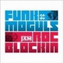 Funk Moguls - Block Rockin (Basement Freaks Remix)