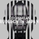 Loqiemean - Rudeboy In Japan (Original mix)
