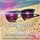 Chris Parker - Goa (DJ Denis Denisoff Vocal Remix)