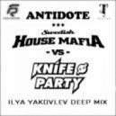 Swedish House Mafia vs. Knife Party - Antidote (Ilya Yakovlev Deep Mix)