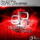 Pandora - Digital Universe (Dreamy's Digital Experience Remix)