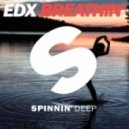 EDX - Breathin (Extended Vocal Mix)