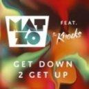 Mat Zo feat. The Knocks - Get Down 2 Get Up (Original Mix)