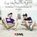 Playma - Cuz We Are Playma (Original Mix)