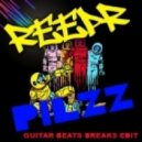 Reepr - Pilzz (Guitar Beats Breaks Edit)