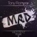 Tony Romera - MAD (Wild Guyz Remix)