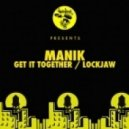 MANIK (NYC) - Get It Together (Original Mix)