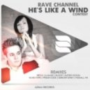 Rave CHannel - He's Like A Wind (A-Mase Remix)