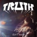 Truth - Don't Leave (Original mix)