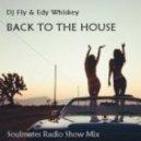 Dj Fly & Edy Whiskey - Back to the House (Soulmates Radio Show Mix)