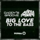 Daddy's Groove, Nari & Milani - Big Love To The Bass (Club Mix)