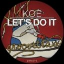 Koe - Let's Do It (Original Mix)