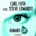 Carl Fath feat. Steve Edwards - Humans Cry (Starchaser Extended Mix)
