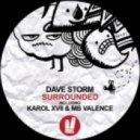 Dave Storm - Surrounded (Karol XVII & MB Valence Remix)