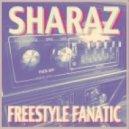 Sharaz - Freestyle Fanatic (Original mix)