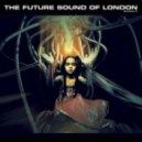 The Future Sound Of London - Empires (Original mix)