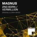 Magnus - Vermillion (Original Mix)