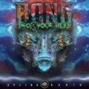 Bong - Drop Your Head (Original Mix)