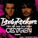Bodyrockers - I Like The Way You Move (Oxygen Remix)