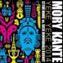 MORY KANTE - YEKE YEKE 2014 (Steve Marx vs. Sick Individuals Reboot)