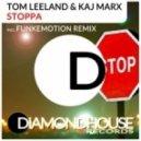 Tom Leeland, Kaj Marx - Stoppa (Original Mix)