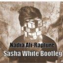 Nadia Ali - Rapture (Sasha White Bootleg)