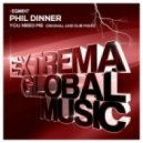 Phil Dinner - You Need Me (Dub Mix)