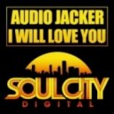 Audio Jacker - I Will Love You (Original mix)