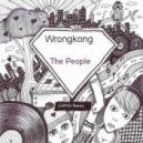 Wrongkong - The People (CHPLN Remix)