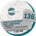 Jose M. & TacoMan, Markomas - Atravez (Original Mix)