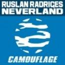Ruslan Radriges - Neverland (Original Mix)