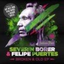 Felipe Puertes, Severin Borer - Broken and Old (Ryan Dupree Remix)
