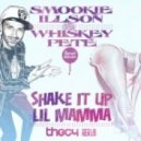 Smookie Illson & Whiskey Pete - Shake It Up Lil Mamma (Thec4 Rerub)