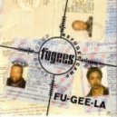 Fugees - Fu-Gee-La (Album Version)