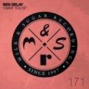 Ben Delay - To Be Free (Original Mix)