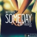 Dirty Freek - Someday (Funky Truckerz Remix)
