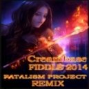 Creambase - Fiddle 2014 (Fatalism Project Remix)