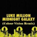 Luke Million - Midnight Galaxy (Colour Vision Remix)