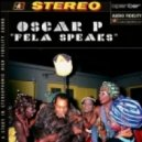 Oscar P - Fela Speaks (Echo Deep Afro Mix)