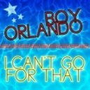Boy Orlando - I Can't Go For That (Original mix)