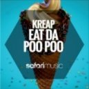 Kreap - Eat Da Poo Poo (Original Mix)