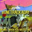 Popeska - I Miss When You Missed Me (Original Mix)