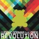 Ludovic Gosmar feat. Greis - Revolution (DJ Jonathan Remix)