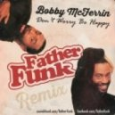 Bobby McFerrin - Don't Worry Be Happy (Father Funk Remix)