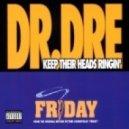 Dr. Dre - Keep Their Heads Ringin' (Original mix)