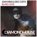Joan Ribas, Eric Costa - Blind Love (Original Mix)