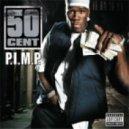 50 Cent - P.I.M.P. (Original mix)