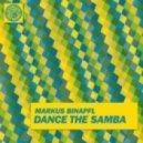 Markus Binapfl - Dance The Samba (Original Mix)