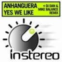 Anhanguera - Yes We Like (Original Mix)