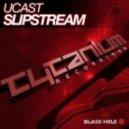 UCast - Slipstream (Original Mix)